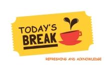 TODAY'S BREAK